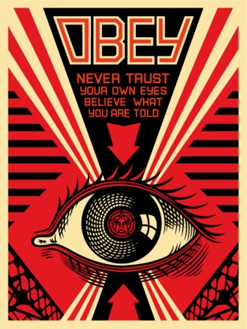 Never trust your own eyes, believe what you are told - 1984 - Big Brother