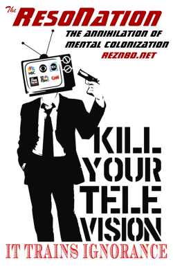 Kill Your Television - It trains ignorance