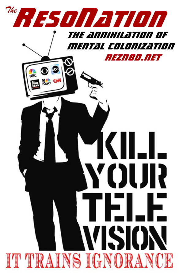 The ResoNation says Kill Your TV